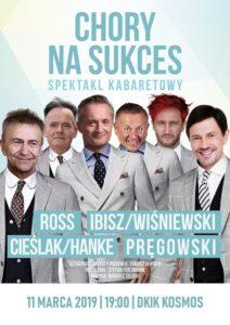 "Spektakl kabaretowy: ""Chory na sukces"" @ Dom Kultury i Kino Kosmos"